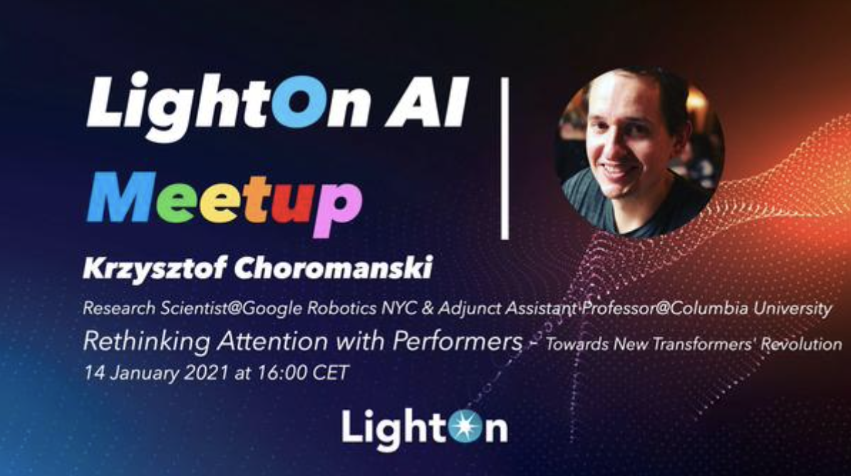 LightOn AI Meetup: Rethinking Attention with Performers